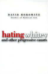 David Horowitz: Hating Whitey and Other Progressive Causes