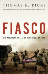 Thomas E. Ricks: Fiasco: The American Military Adventure in Iraq