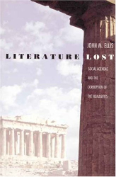 John Martin Ellis: Literature Lost: Social Agendas and the Corruption of the Humanities