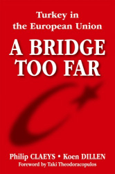 Philip Claeys, Koen Dillen: A Bridge Too Far: Turkey in the European Union