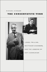 Michael Kimmage: The Conservative Turn: Lionel Trilling, Whittaker Chambers, and the Lessons of Anti-Communism
