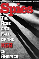 John Earl Haynes, Harvey Klehr, Alexander Vassiliev: Spies: The Rise and Fall of the KGB in America