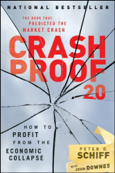 Peter D. Schiff, John Downes: Crash Proof 2.0: How to Profit From the Economic Collapse