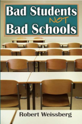 Robert Weissberg: Bad Students, Not Bad Schools