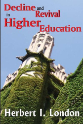 Herbert I. London: Decline and Revival in Higher Education