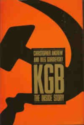 Christopher Andrew, Oleg Gordievsky: KGB: The Inside Story of Its Foreign Operations from Lenin to Gorbachev
