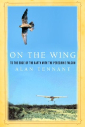 Alan Tennant: On the Wing: To the Edge of the Earth with the Peregrine Falcon;( Rough Cut)