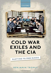 Benjamin Tromly: <br/>Cold War Exiles and the CIA