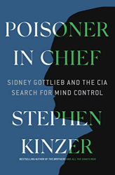 Stephen Kinzer: <br/>Poisoner in Chief