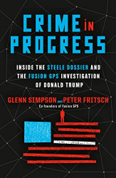 Glenn Simpson & Peter Fritsch: <br/>Crime in Progress