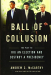 Andrew C. McCarthy: <br/>Ball of Collusion