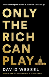 David Wessel: <br/>Only the Rich Can Play