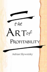 Adrian J. Slywotzky: The Art of Profitability