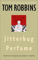 Tom Robbins: Jitterbug Perfume