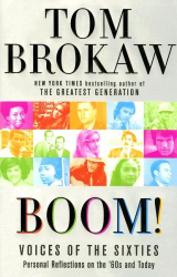 Tom Brokaw: Boom!: Voices of the Sixties Personal Reflections on the '60s and Today