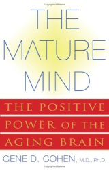 Gene D. Cohen: The Mature Mind
