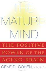 Gene D. Cohen: The Mature Mind