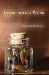 Elizabeth Bradfield: Interpretive Work: Poems