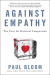 Paul Bloom: Against Empathy: The Case for Rational Compassion