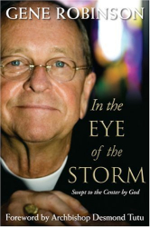 Gene Robinson: In the Eye of the Storm: Swept to the Center by God