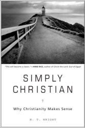 Tom Wright: Simply Christian: Why Christianity Makes Sense