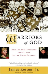 JAMES JR RESTON: Warriors of God : Richard the Lionheart and Saladin in the Third Crusade
