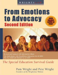 Peter W. D. Wright and Pamela Darr Wright: Wrightslaw: From Emotions to Advocacy: The Special Education Survival Guide