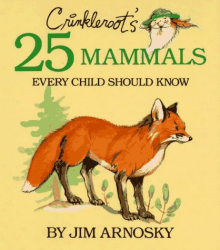 Jim Arnosky: Crinkleroot's 25 Mammals Every Child Should Know