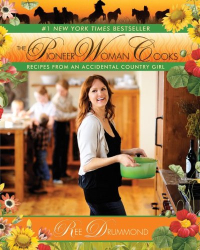 Ree Drummond: The Pioneer Woman Cooks: Recipes from an Accidental Country Girl