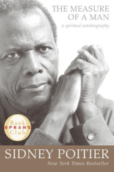 Sidney Poitier: The Measure of a Man: A Spiritual Autobiography