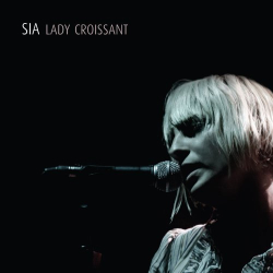Sia: Lady Croissant