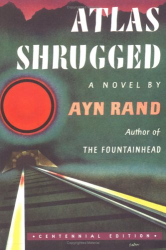 Ayn Rand: Atlas Shrugged (Centennial Ed. HC)