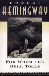 Ernest Hemingway: For Whom the Bell Tolls