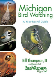 Bill Thompson: Michigan Bird Watching: A Year-Round Guide