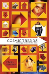 Philip Brown: Cosmic Trends: Astrology Connects the Dots