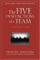 Patrick M. Lencioni: The Five Disfunctions Of A Team