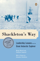 Margot  Morrell: Shackleton's Way: Leadership Lessons from the Great Antarctic Explorer