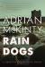 Adrian Mckinty: Rain Dogs