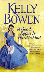 Kelly Bowen: A Good Rogue Is Hard to Find
