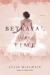 Julie McElwain: Betrayal in Time
