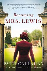 Patti Callahan: Becoming Mrs. Lewis