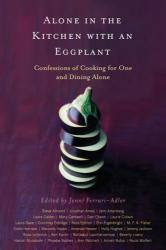Jenni Ferrari-Adler: Alone in the Kitchen with an Eggplant