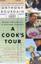 Anthony Bourdain: A Cook's Tour: Global Adventures in Extreme Cuisines