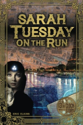Eric Elkins: Sarah Tuesday On The Run: A 13th Clock Story