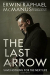 Erwin Raphael McManus: The Last Arrow: Save Nothing for the Next Life
