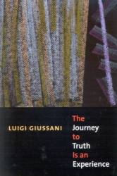 Luigi Giussani: The Journey to Truth Is an Experience