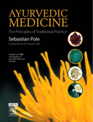 Sebastian Pole: Ayurvedic Medicine: The Principles of Traditional Practice