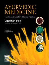 Sebastian Pole: Ayurvedic Medicine: The Principles of Traditional Practice