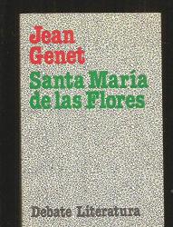 Jean Genet: Santa Maria De Las Flores (Spanish Edition)