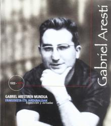 : Gabriel Arestiren Mundua. Exposicion y